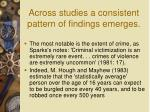 across studies a consistent pattern of findings emerges