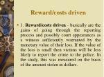 reward costs driven