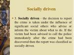 socially driven