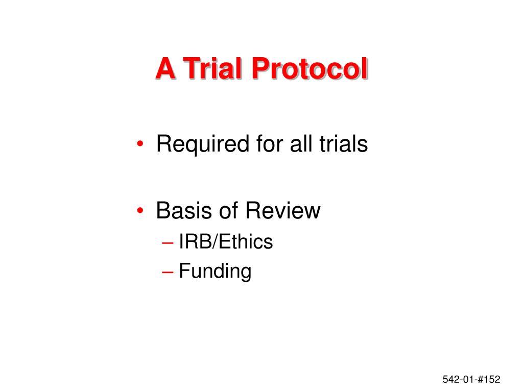 A Trial Protocol