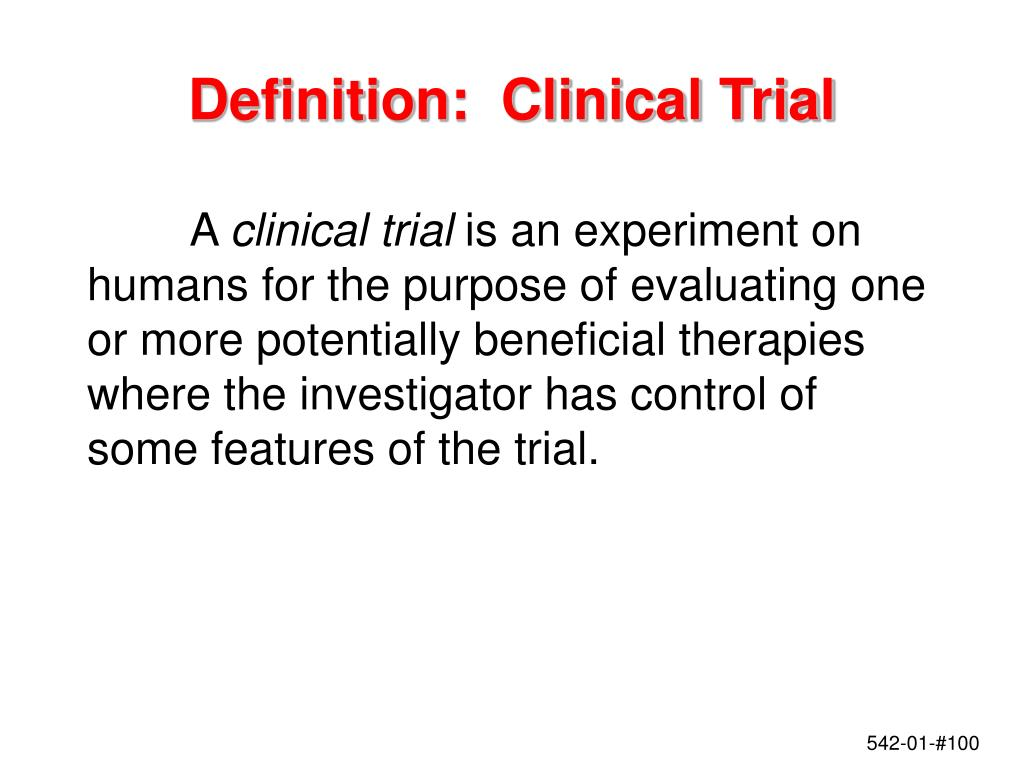 Definition:  Clinical Trial