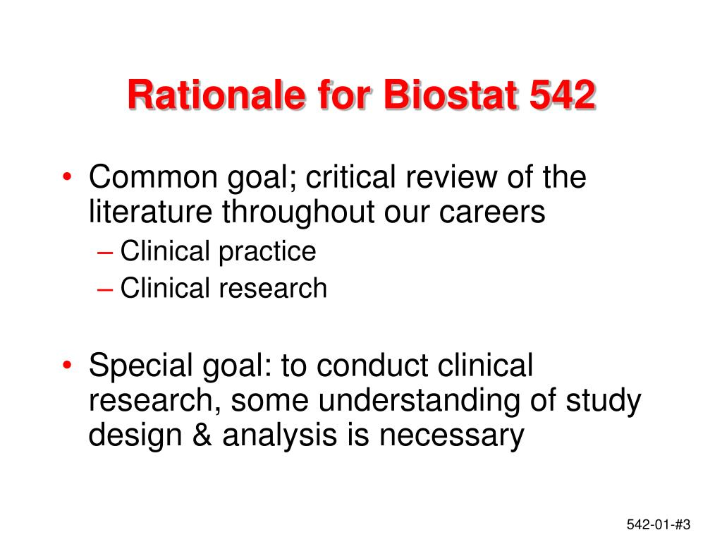 Rationale for Biostat 542