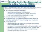 mobility centric data dissemination for vehicle networks mddv