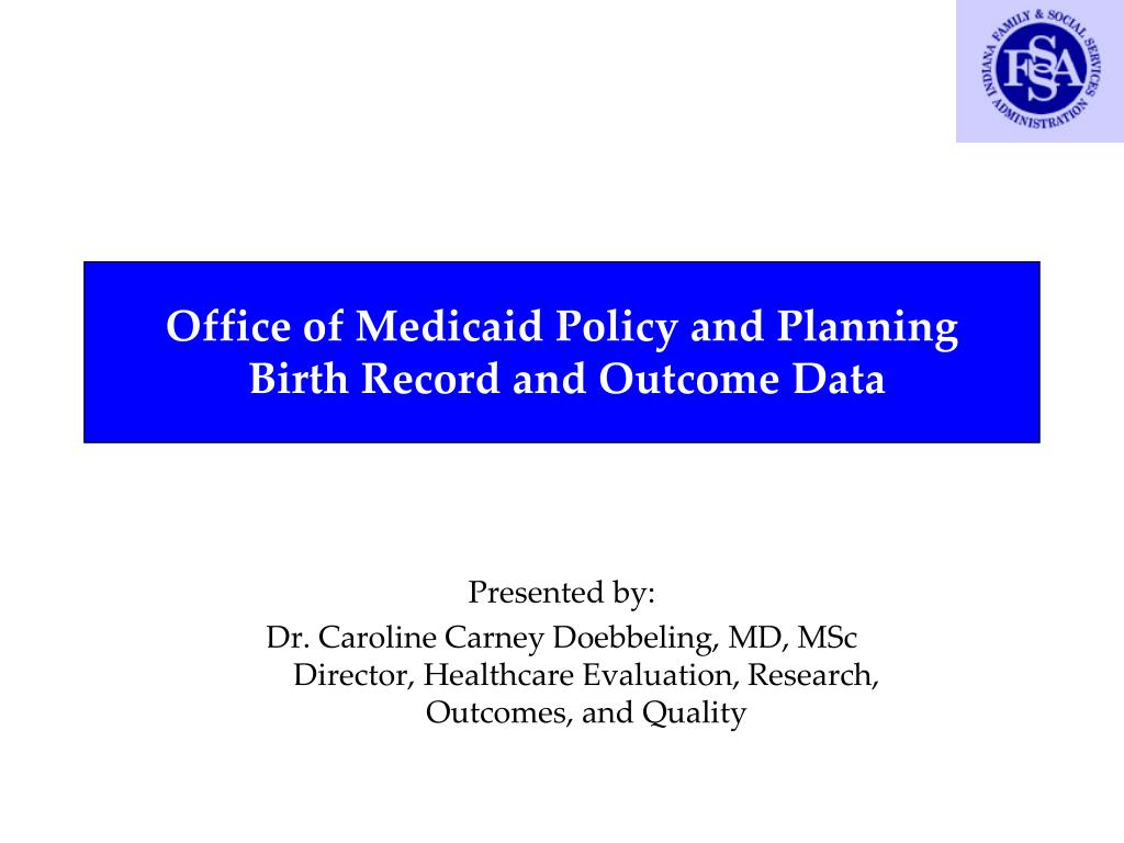 office of medicaid policy and planning birth record and outcome data