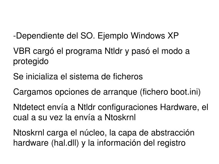 -Dependiente del SO. Ejemplo Windows XP