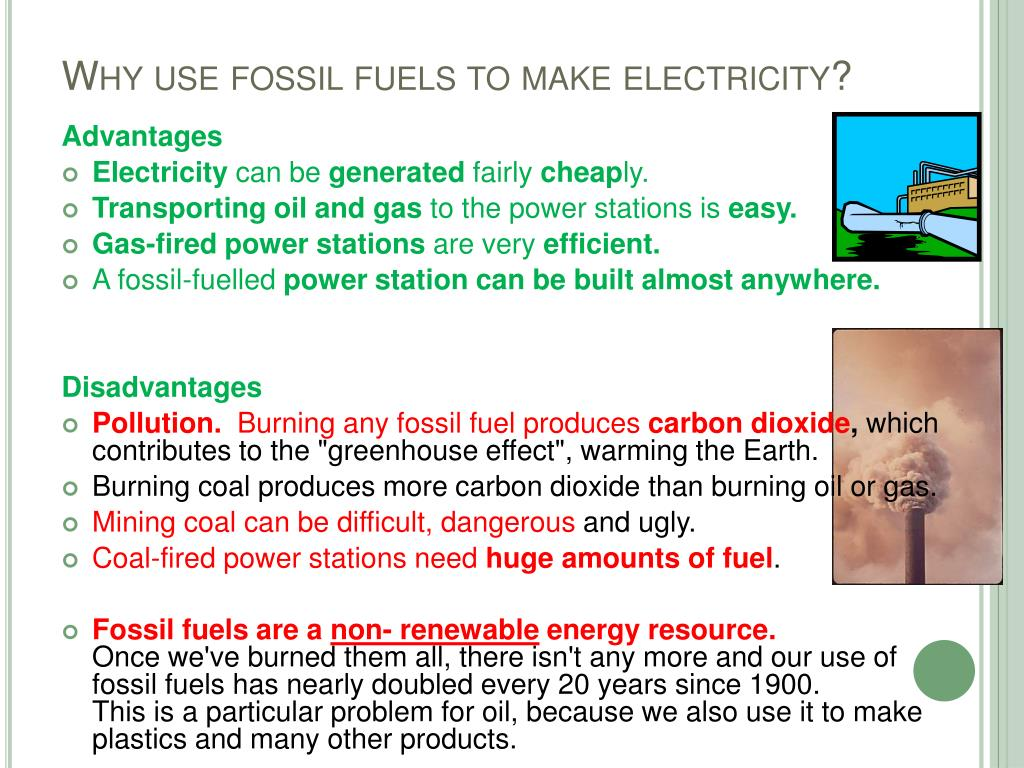 Why use fossil fuels to make electricity?