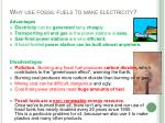 why use fossil fuels to make electricity