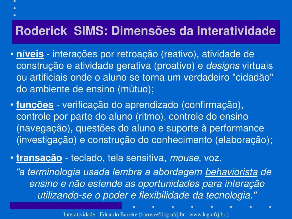 Roderick  SIMS: Dimensões da Interatividade