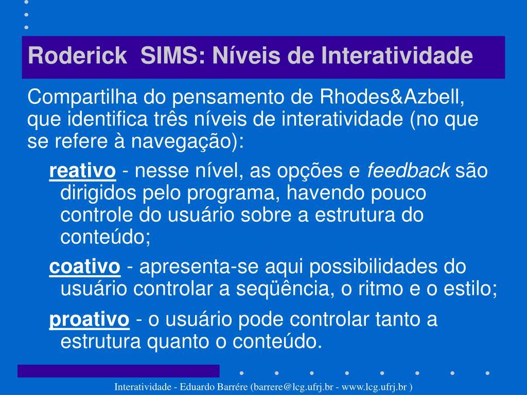 Roderick  SIMS: Níveis de Interatividade