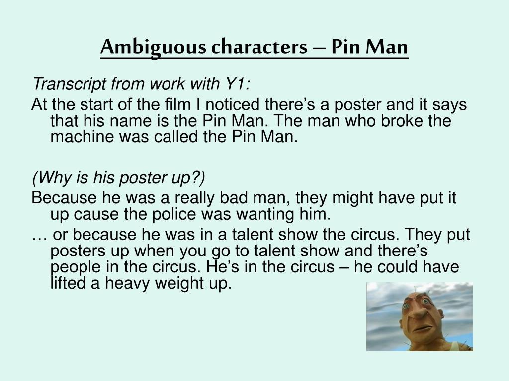 Ambiguous characters – Pin Man