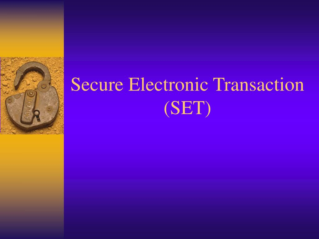 secure electronic transactions Abstract secure electronic transactions (set) is a security protocol for an electronic payment system that utilises pki to address e-commerce security and privacy concerns.