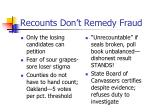 recounts don t remedy fraud