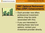 2007 optional retirement plan orp enhancements13