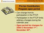pre tax contribution program open period