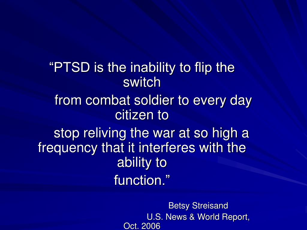 """""""PTSD is the inability to flip the switch"""