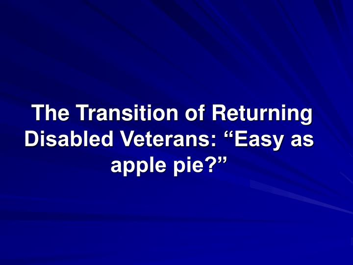 The transition of returning disabled veterans easy as apple pie l.jpg