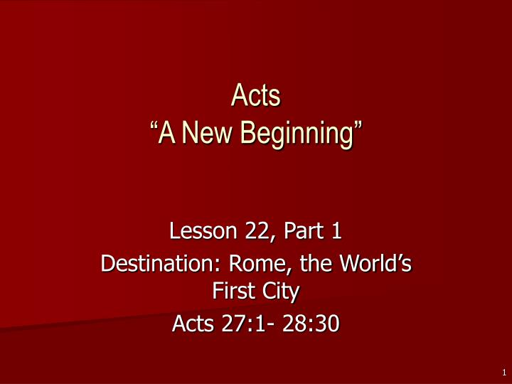 Acts a new beginning l.jpg