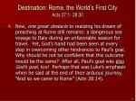 destination rome the world s first city acts 27 1 28 306