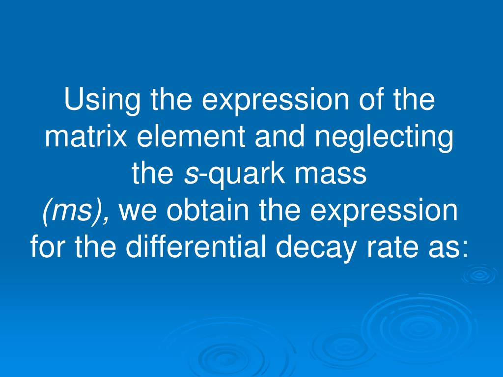 Using the expression of the matrix element and neglecting the