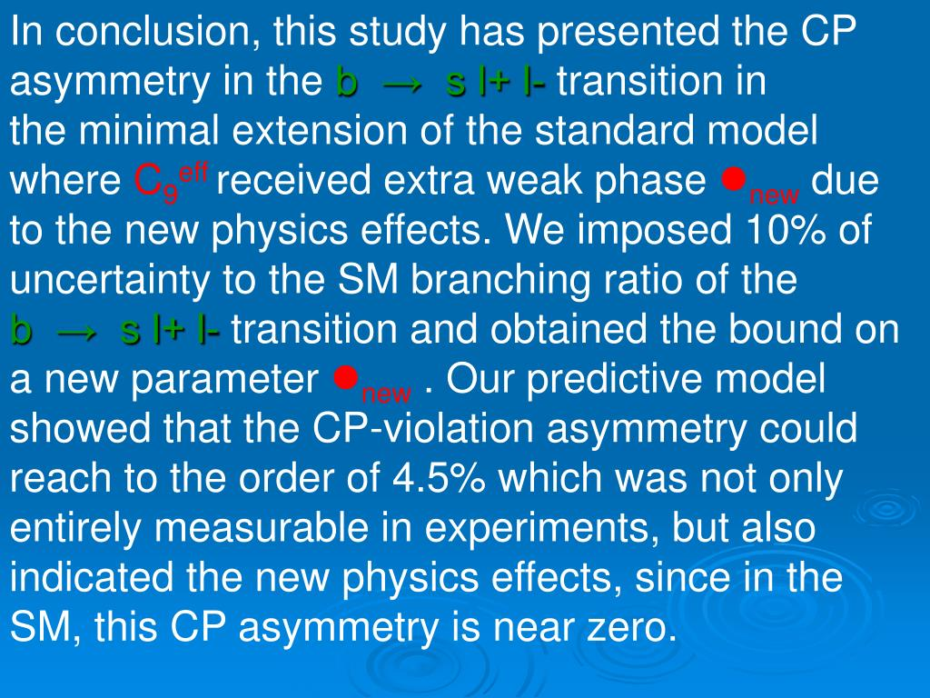 In conclusion, this study has presented the CP asymmetry in the