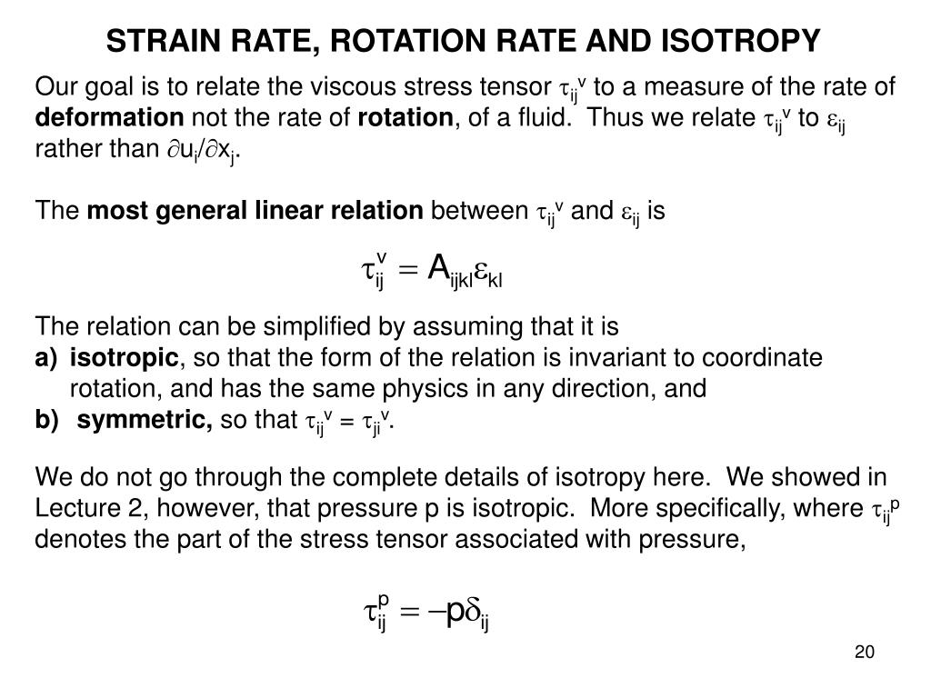 STRAIN RATE, ROTATION RATE AND ISOTROPY
