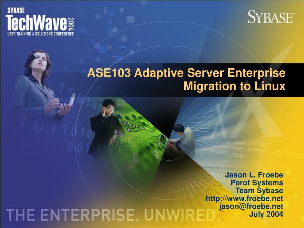 ASE103 Adaptive Server Enterprise Migration to Linux