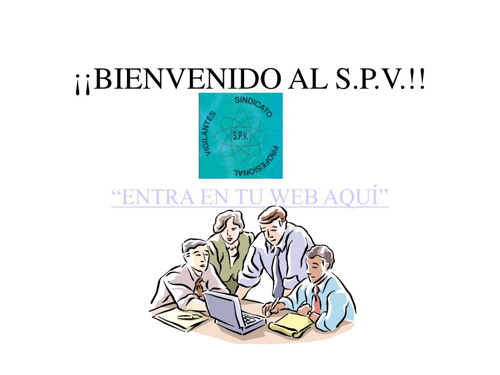 ¡¡BIENVENIDO AL S.P.V.!!