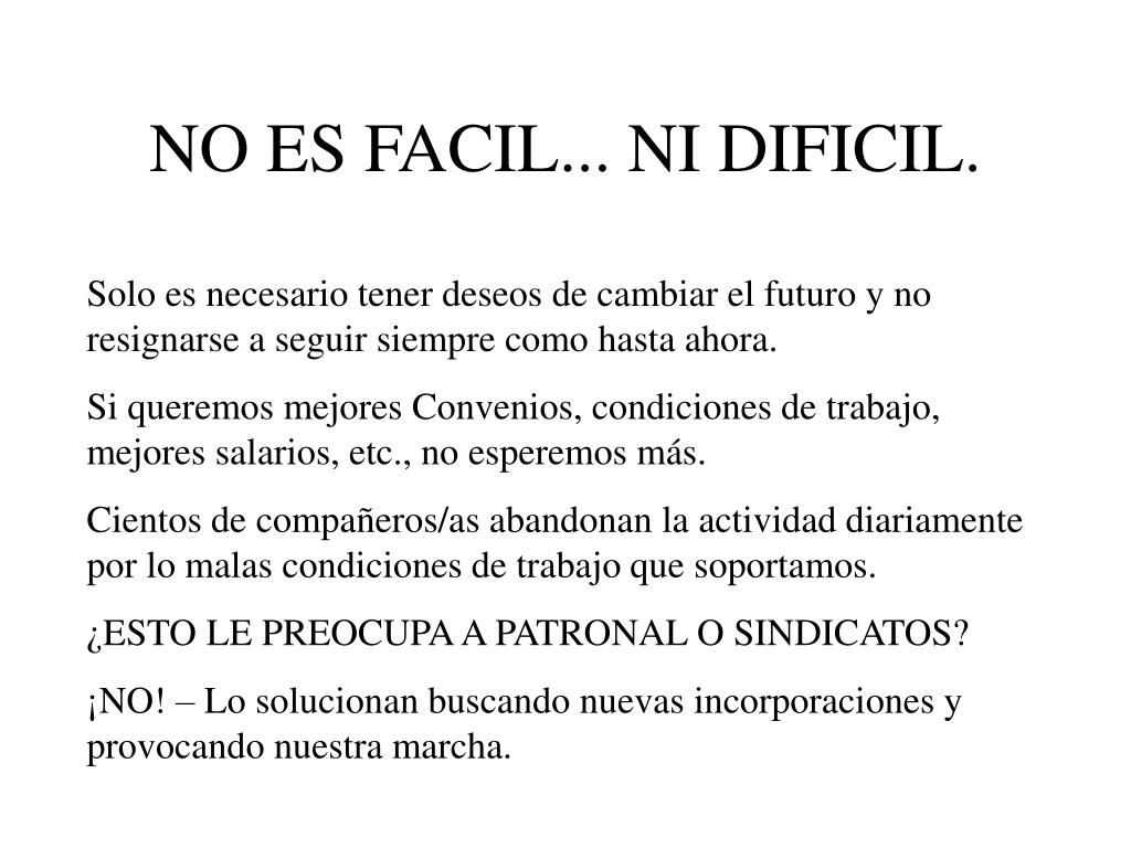NO ES FACIL... NI DIFICIL.