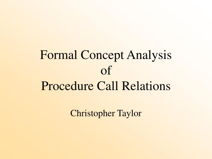 Formal concept analysis of procedure call relations l.jpg