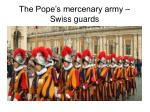 the pope s mercenary army swiss guards