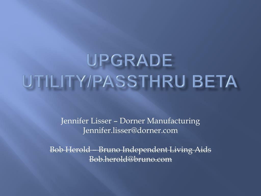 upgrade utility passthru beta