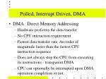 polled interrupt driven dma4