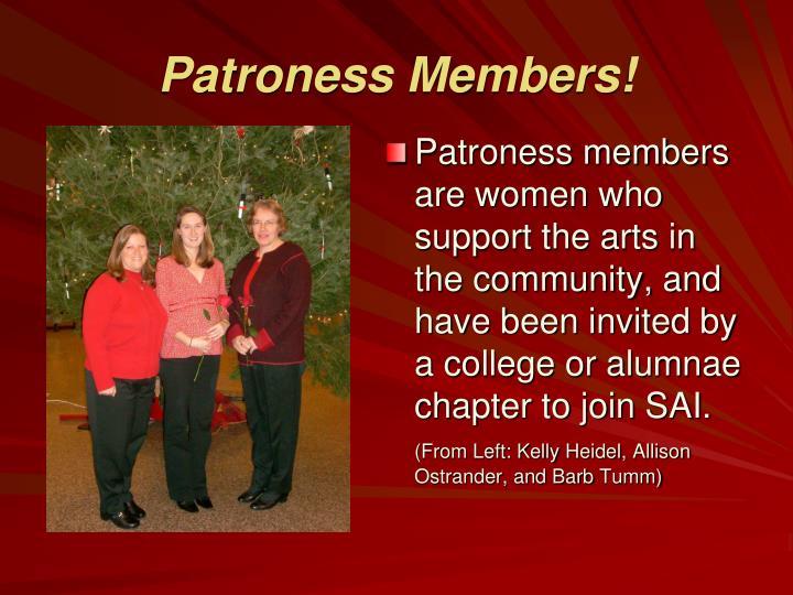 Patroness Members!