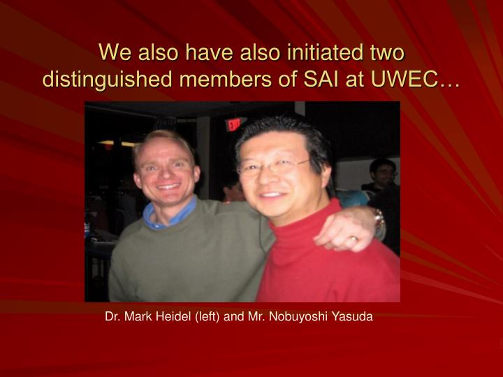We also have also initiated two distinguished members of SAI at UWEC…