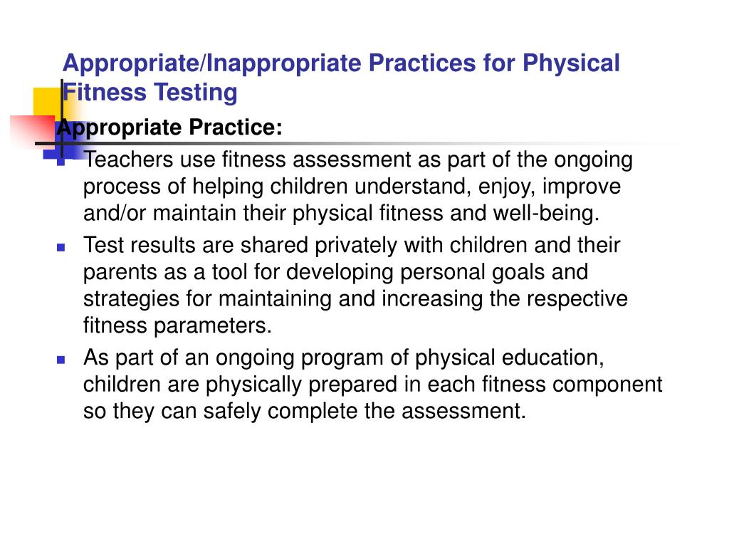 Appropriate/Inappropriate Practices for Physical Fitness Testing