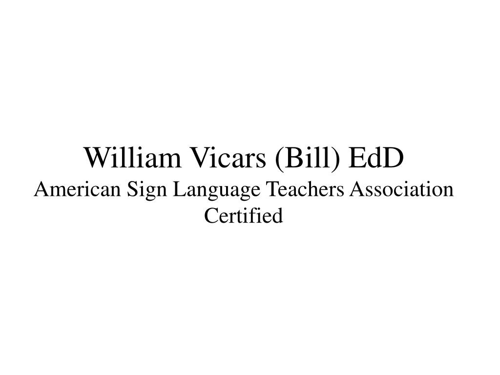 william vicars bill edd american sign language teachers association certified