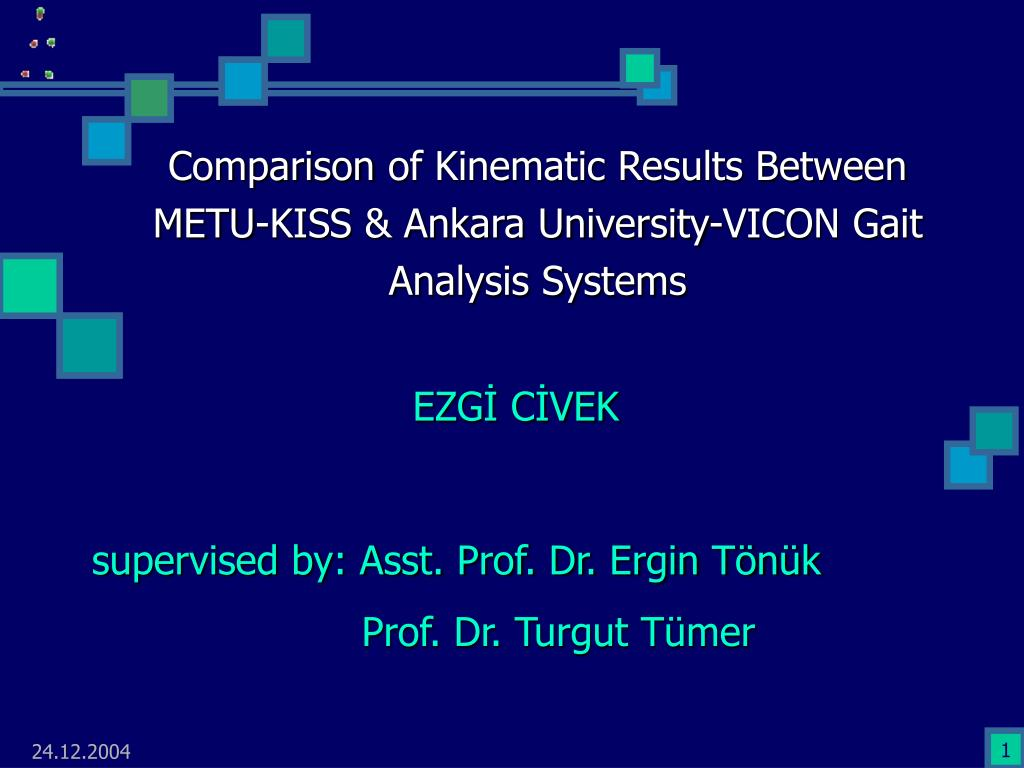 comparison o f kinematic results between metu kiss ankara university vicon gait analysis systems