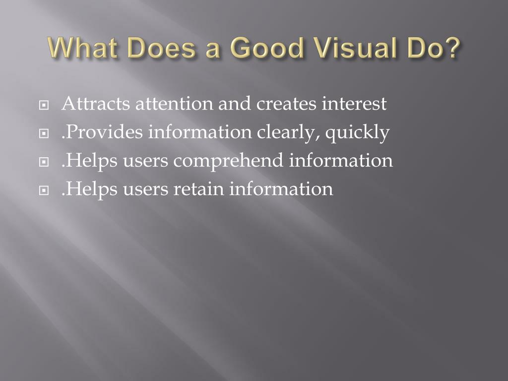 What Does a Good Visual Do?