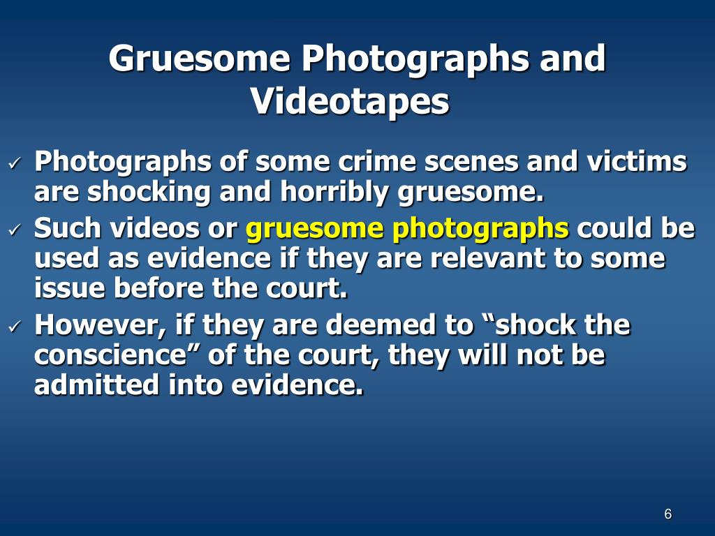 Gruesome Photographs and Videotapes