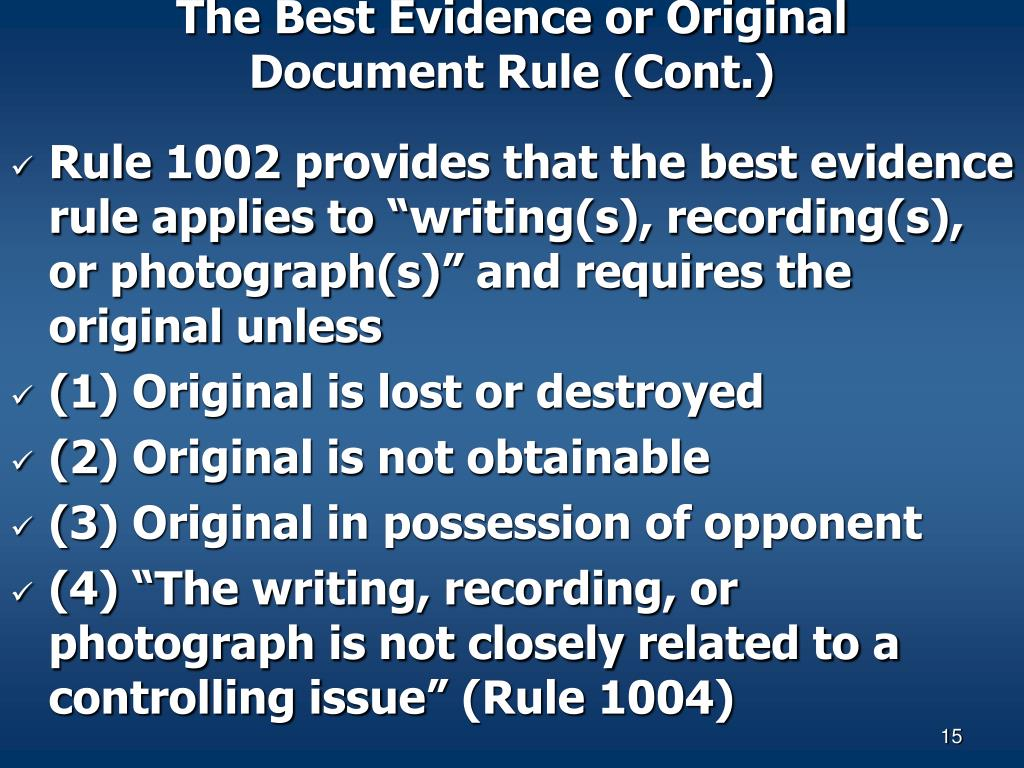 The Best Evidence or Original Document Rule (Cont.)