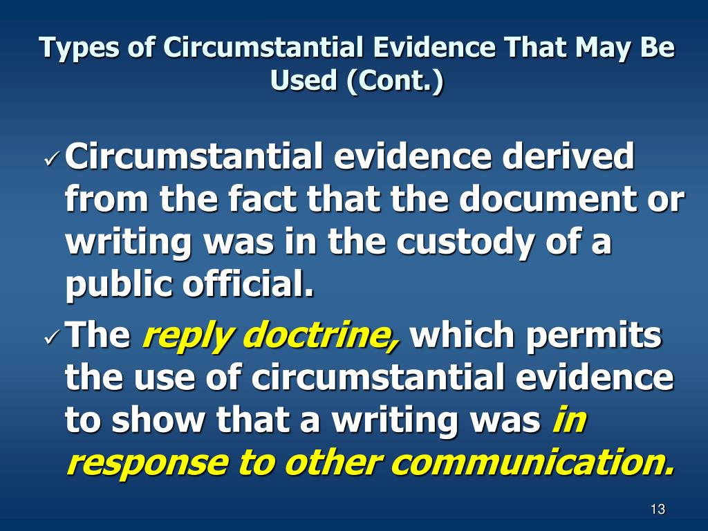 Types of Circumstantial Evidence That May Be Used (Cont.)