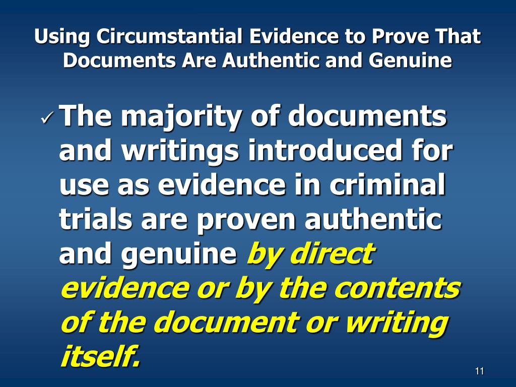 Using Circumstantial Evidence to Prove That Documents Are Authentic and Genuine