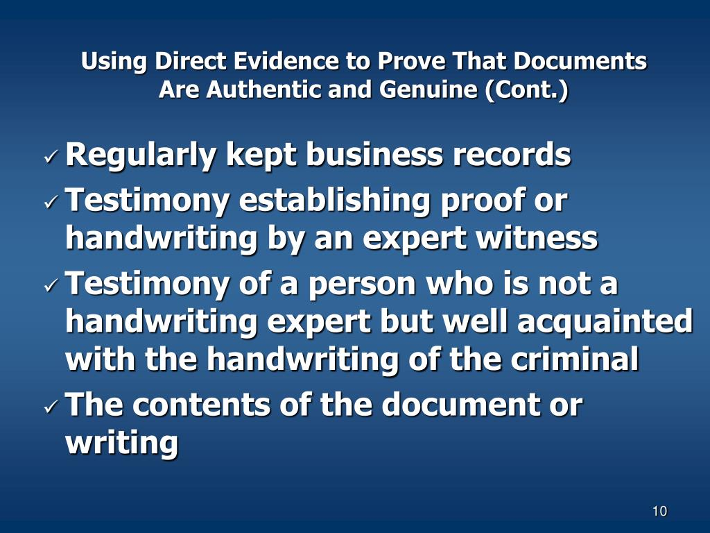 Using Direct Evidence to Prove That Documents Are Authentic and Genuine (Cont.)