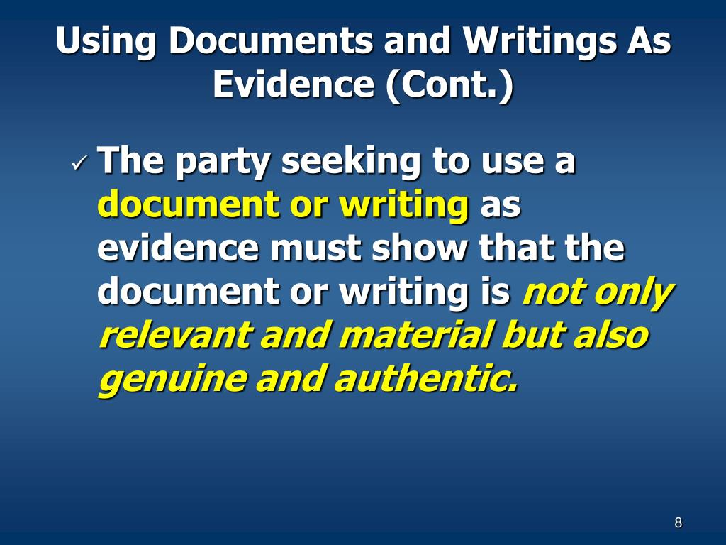 Using Documents and Writings As Evidence (Cont.)