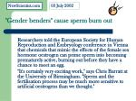 gender benders cause sperm burn out
