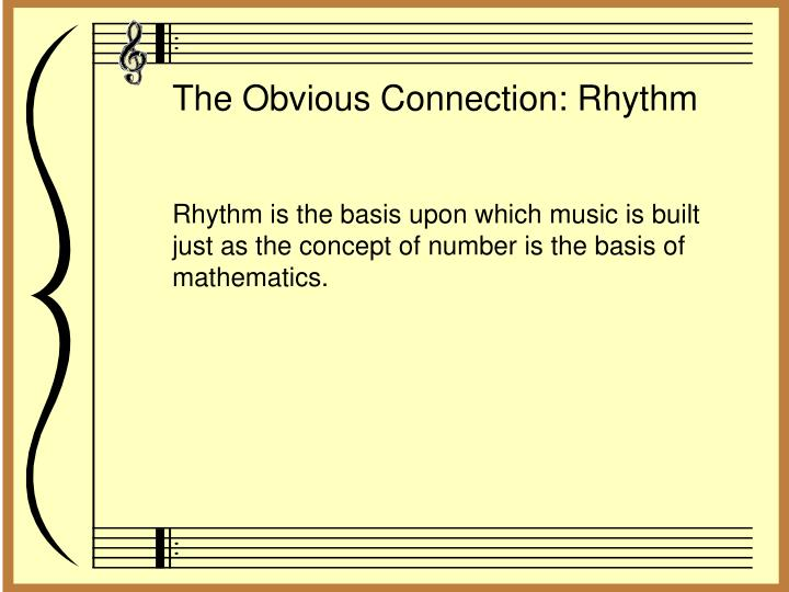 The Obvious Connection: Rhythm