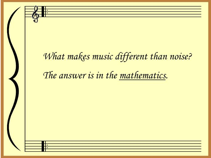 What makes music different than noise?