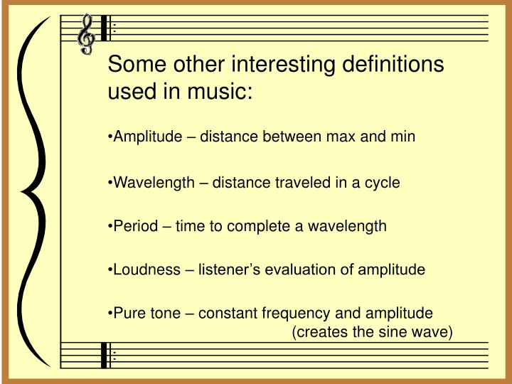 Some other interesting definitions used in music: