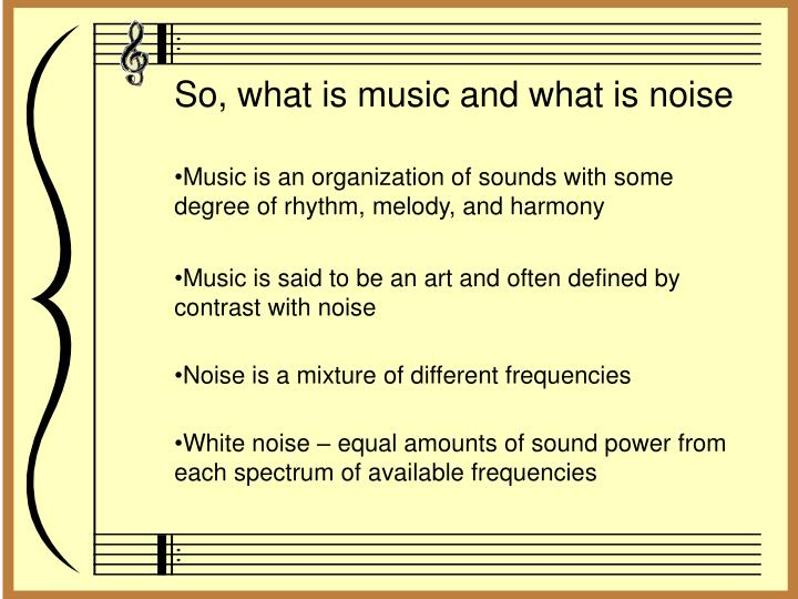 So, what is music and what is noise