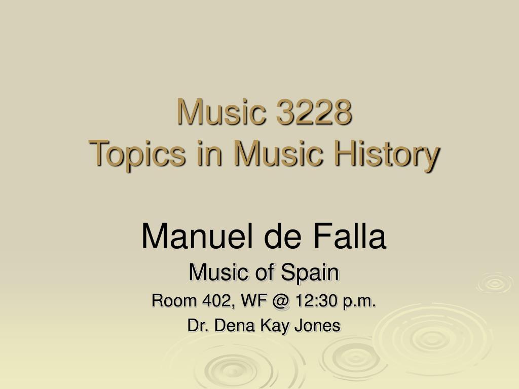 music 3228 topics in music history manuel de falla